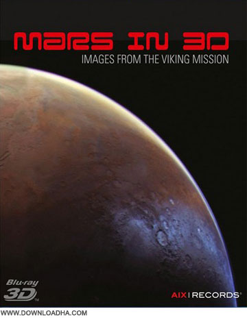 Mars in 3D دانلود مستند مریخ Mars In 3D Images From The Viking Mission