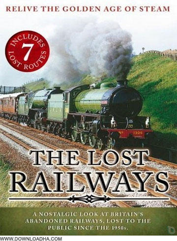 Rail دانلود مستند قطار Telerails   The Lost Railways